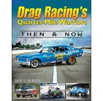 Drag Racing's Quarter Mile Warriors: Then & Now