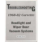 C3 Corvette 1968-1982 Headlight and Wiper Door Vacuum Systems Troubleshooting Guide