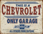 This Is A Chevrolet Only Garage Tin Sign