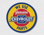 We Use Genuine Chevrolet Parts Round Tin Sign
