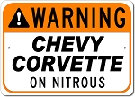 Corvette Warning Vehicle On Nitrous Sign