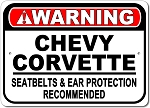 Corvette Warning Seatbelts & Ear Protection Recommended Sign