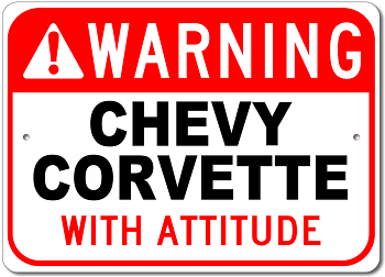 Corvette Warning Vehicle With Attitude Sign